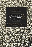 Backbuch: Kaffee & Klatsch. Die 80 besten Rezepte für Cookies, Cupcakes, Torten und Kuchen. (Cook & Style)