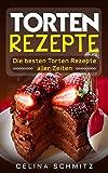 Torten Rezepte: Die besten Torten Rezepte aller Zeiten