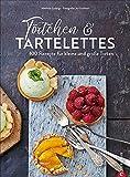 Backbuch: Törtchen und Tartelettes. 100 Rezepte für große und kleine Torten und Cupcakes. Ein Torten Backbuch für alle Patisserie Liebhaber.: 100 Rezepte für kleine und große Torten