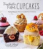 Fantastic Filled Cupcakes: Kick Your Baking Up a Notch with 65 Incredible Flavor Combinations: Kick Your Baking Up a Notch with Incredible Flavor Combinations